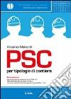 PSC per tipologie di cantiere. Con CD-ROM