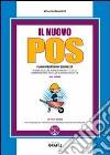 Il nuovo POS. Con CD-ROM