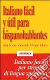 Italiano f�cil y �til para hispanohablantes