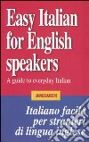 Easy Italian for English speakers. A guide to everyday Italian