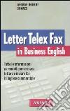 Letter telex fax in business english libro