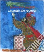 La stella dei re Magi. Una storia illustrata con i testi della tradizione. Ediz. limitata libro di Luzzati Emanuele