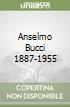 Anselmo Bucci 1887-1955 libro