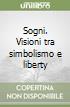 Sogni. Visioni tra simbolismo e liberty libro