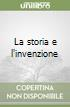La storia e l'invenzione libro