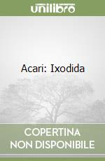Acari: Ixodida libro di Manilla Giulio