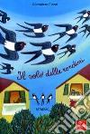 Il volo delle rondini. Ediz. illustrata libro