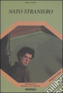 Nato straniero libro di Carioli Janna