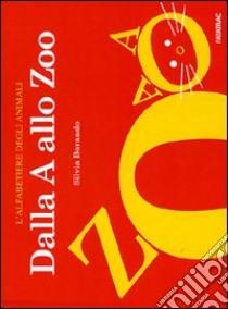 Dalla A allo Zoo libro di Borando Silvia
