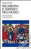 Eucaristia e servizio dell'uomo libro