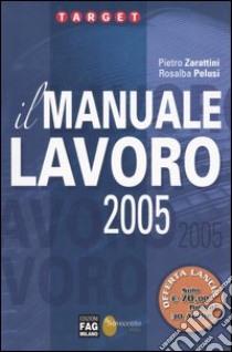 Il manuale lavoro 2005 libro di Zarattini Piero - Pelusi Rosalba