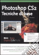 Photoshop CS2. Tecniche di base libro di Borri Enzo M.
