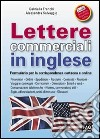 Lettere commerciali in inglese. Formulario per la corrispondenza cartacea e online libro