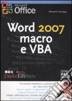 Word 2007. Macro e VBA libro di Salvaggio Alessandra