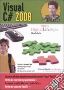 Visual C# 2008 spiegato a mia nonna libro di De Ghetto Mario