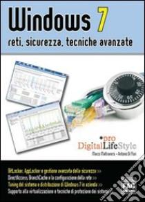 Windows 7. Reti, sicurezza, tecniche avanzate libro di Di Fluri Antonio - Maltraversi Marco