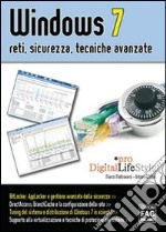 Windows 7. Reti, sicurezza, tecniche avanzate libro di Di Fluri Antonio - Maltraversi Marco