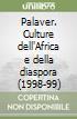 Palaver. Culture dell'Africa e della diaspora (1998-99) libro