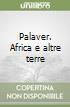 Palaver. Africa e altre terre