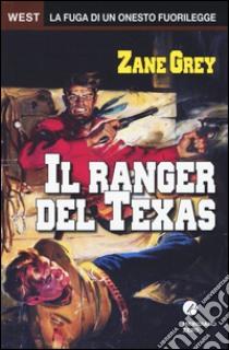 Il ranger del Texas libro di Grey Zane