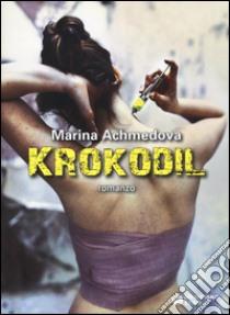 Krokodil libro di Achmedova Marina