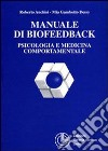 Manuale di biofeedback. Psicologia e medicina comportamentale libro