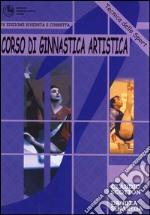 Corso di ginnastica artistica. Vol. 4 libro