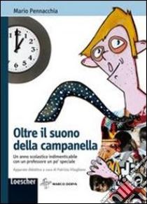 PENNACCHIA OLTRE IL SUONO DELLA CAMPANELLA libro di Pennacchia Mario