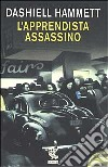 L'apprendista assassino. Racconti inediti libro