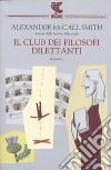 Il club dei filosofi dilettanti libro