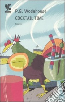 Cocktail time libro di Wodehouse Pelham G.