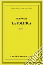 Aristotele. La politica. Libro I libro di Aristotele