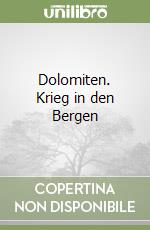 Dolomiten. Krieg in den Bergen libro di Wachtler Michael - Obwegs Gnther