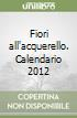 Fiori all'acquarello 2012 libro