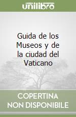 Guida de los Museos y de la ciudad del Vaticano libro