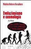 Evoluzionismo e cosmologia. Cosa c'entra Darwin con la vita, l'universo e tutto quanto? libro