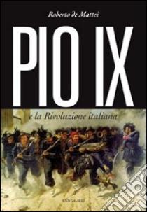 Pio IX e la rivoluzione italiana libro di De Mattei Roberto