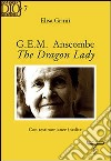G. E. M. Anscombe. The dragon lady libro
