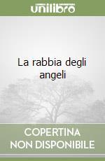 La rabbia degli angeli libro di Sheldon Sidney