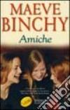 Amiche libro di Binchy Maeve
