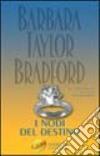 I nodi del destino libro di Bradford Barbara Taylor