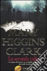 La seconda volta libro di Higgins Clark Mary