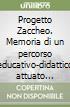 Progetto Zaccheo. Memoria di un percorso educativo-didattico attuato nella Scuola elementare statale di Altomonte centro