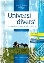 Universi diversi. Incontrarsi nella differenza libro