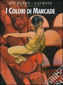 I colori di Marcade libro di Bourgeon François - Lacroix Claude