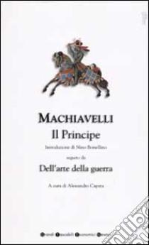 Il principe-Dell'Arte della guerra libro di Machiavelli Niccolò