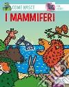 I mammiferi. Con adesivi. Ediz. illustrata