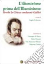 L'illuminismo prima dell'Illuminismo. Perché la Chiesa condannò Galilei libro