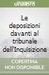 Le deposizioni davanti al tribunale dell'Inquisizione libro di Bruno Giordano