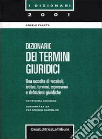 Dizionario dei termini giuridici libro di Favata Angelo